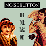 Ray Buttigieg, Producer,Noise Button,For your Ears Only [2011]